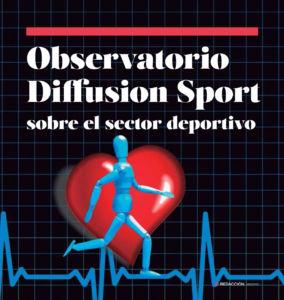 Observatorio Diffusion Sport sobre el sector deportivo
