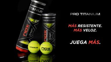 Nox aporta rapidez y resistencia al pádel con su bola Pro Titanium