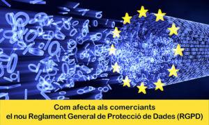 Cómo afecta a los comerciantes el nuevo RGDP @ Escodi | Tarrasa | Cataluña | España