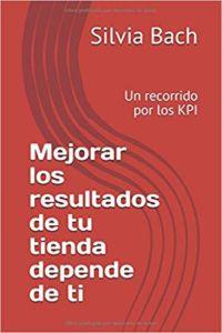 libro sobre retail de Silvia Bach acerca de cómo controlar los KPI