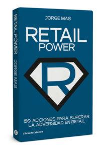 Retail Power, un libro de Jorge Mas publicado por Libros de Cabecera