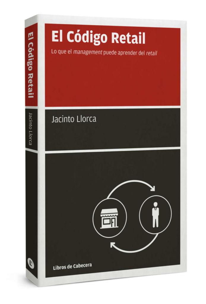 El Código Retail, un libro de Jacinto Llorca publicado por Libros de Cabecera