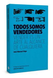 """José Manuel Vega es autor de """"Todos somos vendedores"""""""