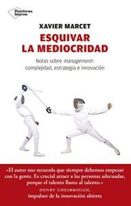 Esquivar la mediocridad, de Xavier Marcet y publicado por Plataforma Editorial