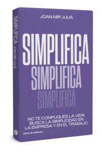 """""""Simplifica"""", libro de Joan Mir Juliá y publicado por Libros de Cabecera"""
